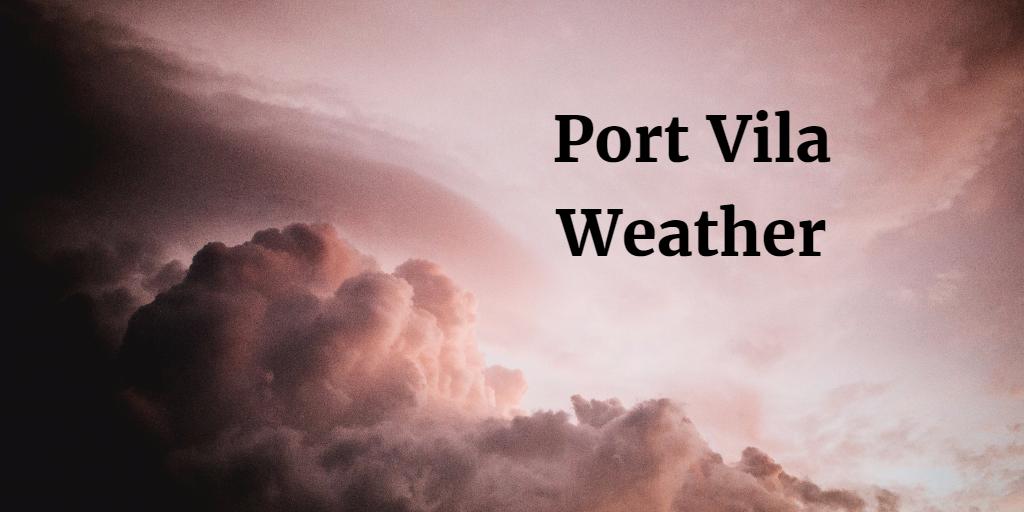 port vila weather forecast vanuatu